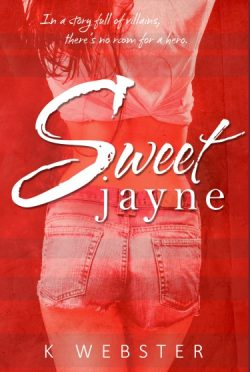 Release Day Blitz + Giveaway: Sweet Jayne by K Webster