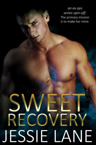 Release Day Blitz + Giveaway: Sweet Recovery (Sweet #2/Ex Ops #4) by Jessie Lane