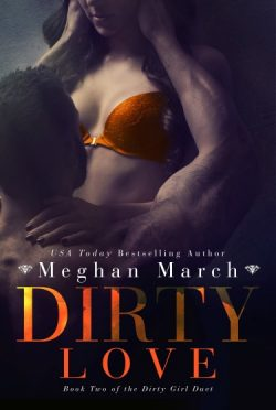 Release Day Blitz: Dirty Love (The Dirty Girl Duet #2) by Meghan March