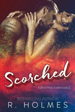 Re-Release Day Blitz + Giveaway: Scorched by R Holmes