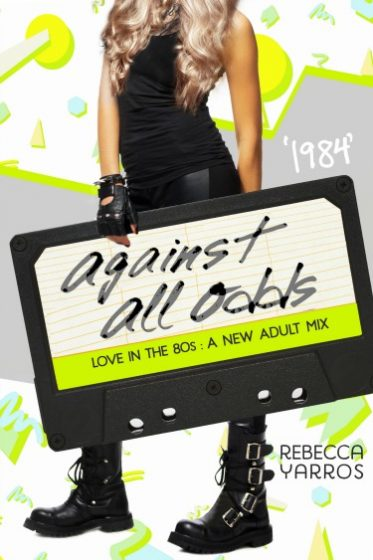 Cover Reveal + Giveaway: 1984: Against All Odds (Love in the 80's #5) by Rebecca Yarros