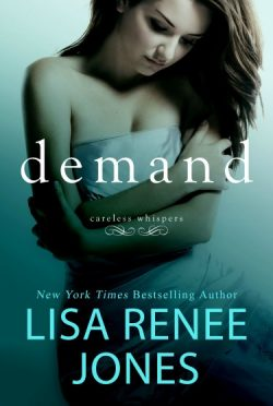Release Day Blitz: Demand (Careless Whispers #2) by Lisa Renee Jones