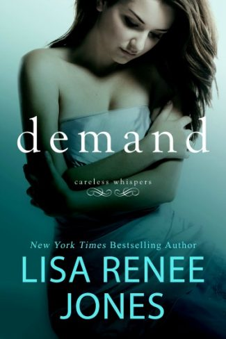 Release Day Blitz: Demand (Careless Whispers #2) by Lisa Renee Jones