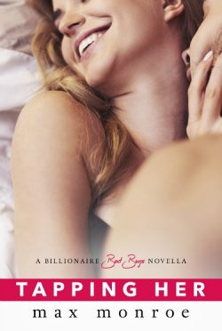 Cover Reveal + Giveaway: Tapping Her (Billionaire Bad Boys #1.5) by Max Monroe
