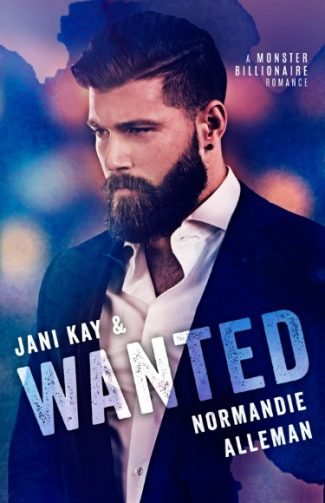 Cover Reveal + Giveaway: Wanted (Monster Billionaire #1) by Jani Kay & Normandie Alleman