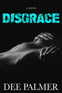 Release Day Blitz + Giveaway: Disgrace by Dee Palmer