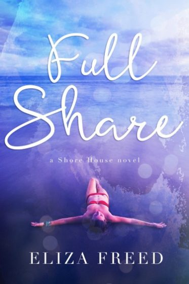 Cover Reveal + Giveaway: Full Share by Eliza Freed