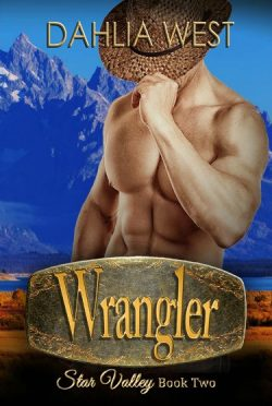 Release Day Blitz: Wrangler (Star Valley #2) by Dahlia West