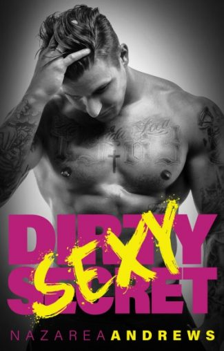 Release Day Blitz: Dirty Sexy Secret (Green County #1) by Nazarea Andrews