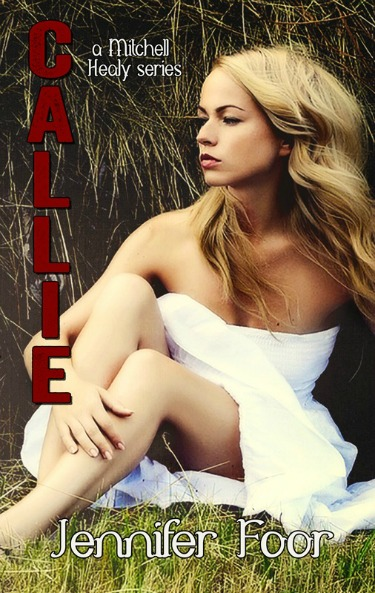 Cover Reveal: Callie (The Mitchell/Healy Family #9) by Jennifer Foor