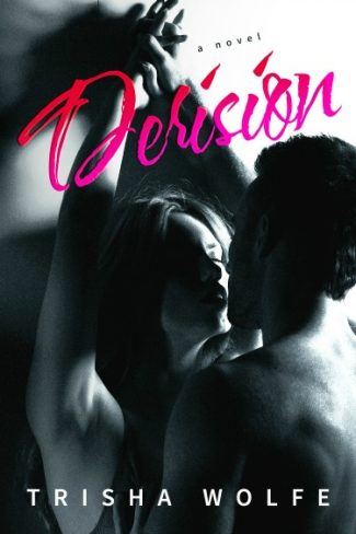Cover Reveal + Giveaway: Derision by Trisha Wolfe