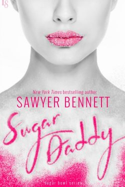 Release Day Blitz: Sugar Daddy (Sugar Bowl #1) by Sawyer Bennett