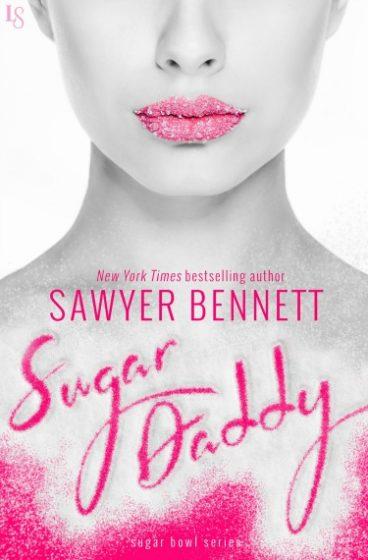 Release Day Blitz: Sugar Daddy (Sugar Bowl #1) by Sawyer Bennett