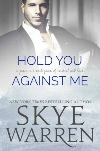 Cover Reveal: Hold You Against Me (Stripped #4) by Skye Warren