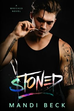 Cover Reveal: Stoned (Wrecked #1) by Mandi Beck