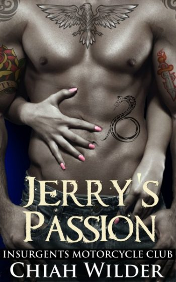 Release Day Blitz + Giveaway: Jerry's Passion (Insurgents MC #6) by Chiah Wilder