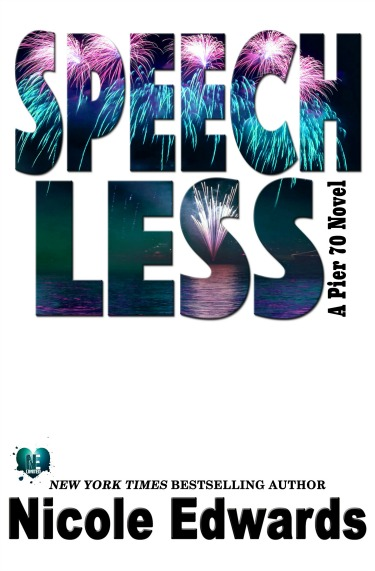 Release Day Blitz: Speechless (Pier 70 #3) by Nicole Edwards