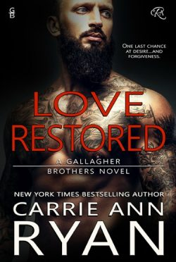 Cover & Excerpt Reveal + Giveaway: Love Restored (Gallagher Brothers #1) by Carrie Ann Ryan