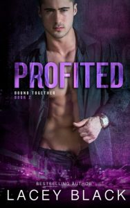 Release Day Blitz + Giveaway: Profited (Bound Together #2) by Lacey Black