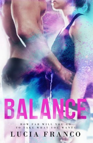 Cover Reveal + Giveaway: Balance (Off Balance #1) by Lucia Franco
