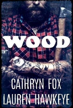 Cover Reveal: Wood by Lauren Hawkeye & Cathryn Fox