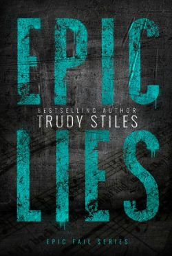 Release Day Blitz: Epic Lies (Epic Fail #2)  by Trudy Stiles
