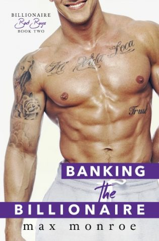 Cover Reveal: Banking the Billionaire (Billionaire Bad Boys #2) by Max Monroe