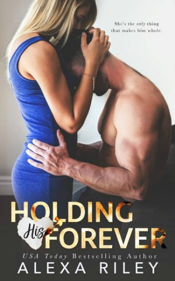 Cover Reveal: Holding His Forever by Alexa Riley