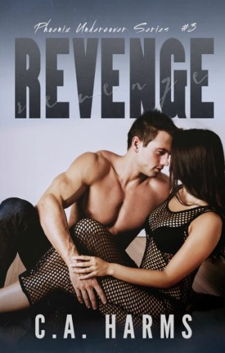 Release Day Blitz + Giveaway: Revenge (Phoenix Undercover #3) by CA Harms