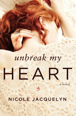 Release Day Review: Unbreak My Heart by Nicole Jacquelyn