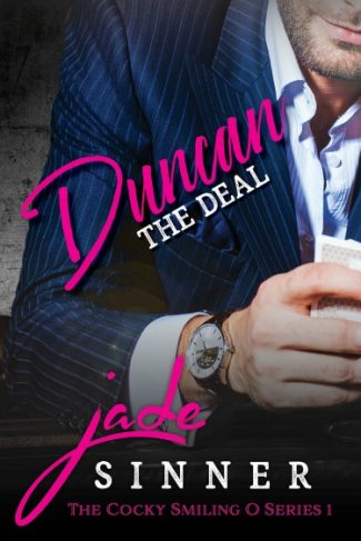 Cover Reveal: Duncan: The Deal (The Cocky Smiling O #1) by Jade Sinner
