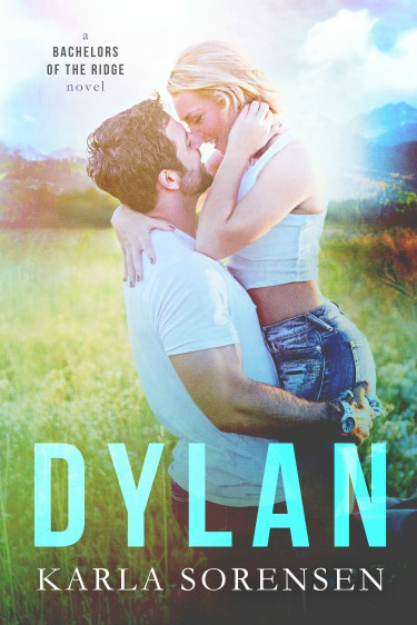 Release Day Blitz: Dylan (Bachelors of the Ridge #1) by Karla Sorensen