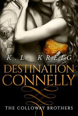 Cover Reveal: Destination Connelly (The Colloway Brothers #4) by KL Kreig
