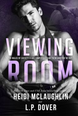 Cover Reveal: Viewing Room (Society X #2) by LP Dover & Heidi McLaughlin