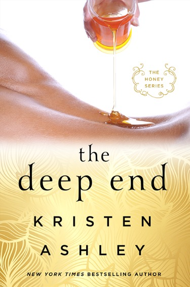 Cover Reveal: The Deep End (Honey #1) by Kristen Ashley
