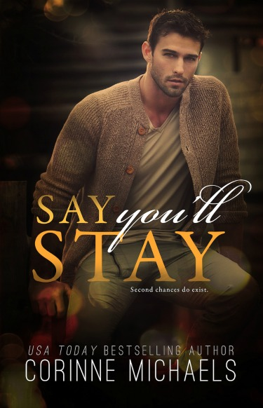 Review: Say You'll Stay (Return to Me #1) by Corinne Michaels