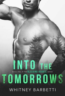 Release Day Blitz + Giveaway: Into the Tomorrows (Bleeding Hearts #1) by Whitney Barbetti