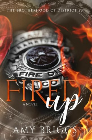 Release Day Blitz: Fired Up (The Brotherhood of District 23 #1) by Amy Briggs