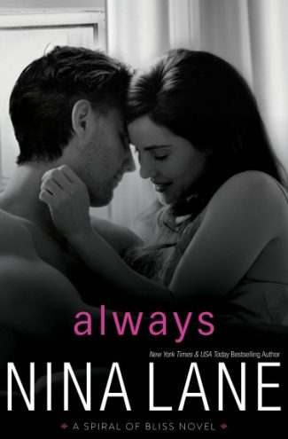 Release Day Blitz + Giveaway: Always (Spiral of Bliss #5) by Nina Lane