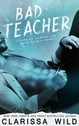 Cover Reveal + Giveaway: Bad Teacher by Clarissa Wild