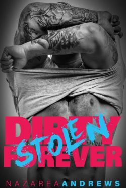 Cover Reveal: Dirty Stolen Forever (Green County #2) by Nazarea Andrews