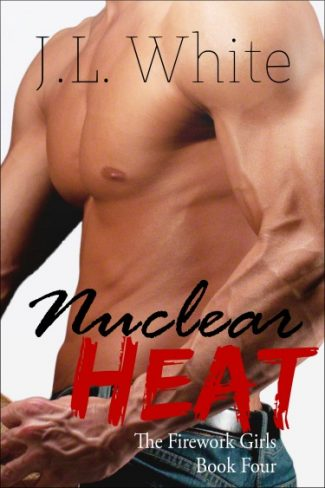 Release Day Blitz + Giveaway: Nuclear Heat (Firework Girls #4) by JL White