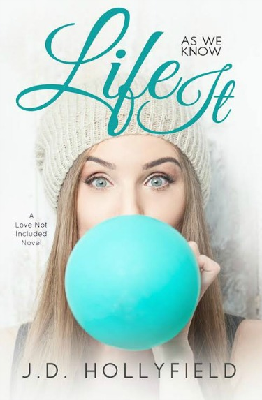 Cover Reveal: Life As We Know It (Love Not Included #4) by JD Hollyfield