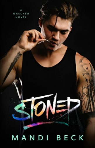Prologue Reveal: Stoned (Wrecked #1) by Mandi Beck