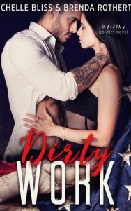 Promo: Dirty Work (Filthy Politics #1) by Chelle Bliss & Brenda Rothert