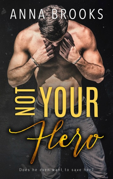 Book Blitz: Not Your Hero by Anna Brooks