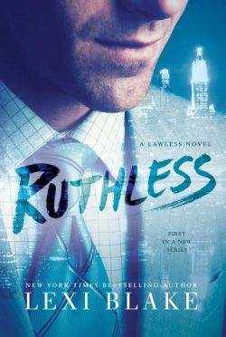 Excerpt Reveal: Ruthless (Lawless #1) by Lexi Blake
