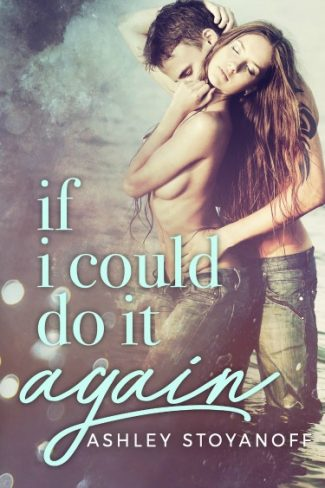 Cover Reveal: If I Could Do It Again by Ashley Stoyanoff