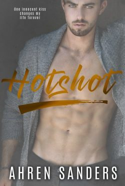 Cover Reveal: Hotshot by Ahren Sanders