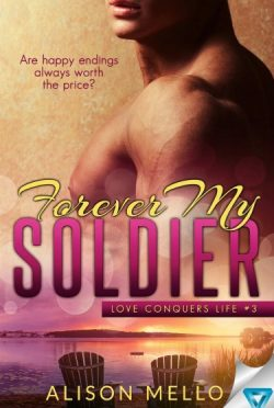 Cover Reveal: Forever My Soldier (Love Conquers Life #3)  by Alison Mello